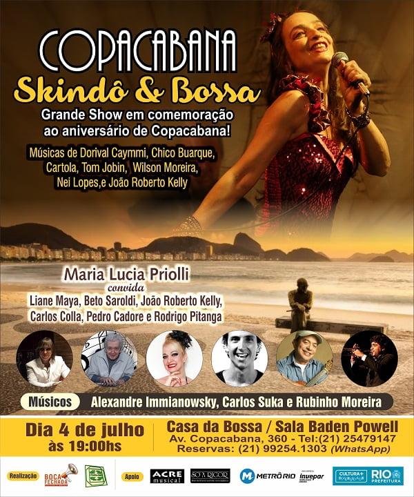 Os 126 anos de Copacabana serão comemorados no espetáculo musical COPACABANA, SKINDÔ E BOSSA onde a atriz e cantora Maria Lucia Priolli e outros músicos 1