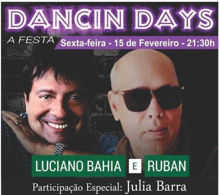 LUCIANO BAHIA & RUBAN em  DANCIN DAYS: A FESTA na Sala Baden Powell dia 15/02 21:30h 1
